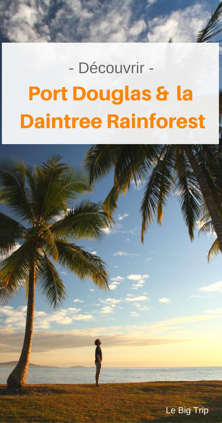 Découvrez la forêt tropicale de Daintree et Port Douglas, ainsi que les activités à ne pas manquer lors de votre visite.