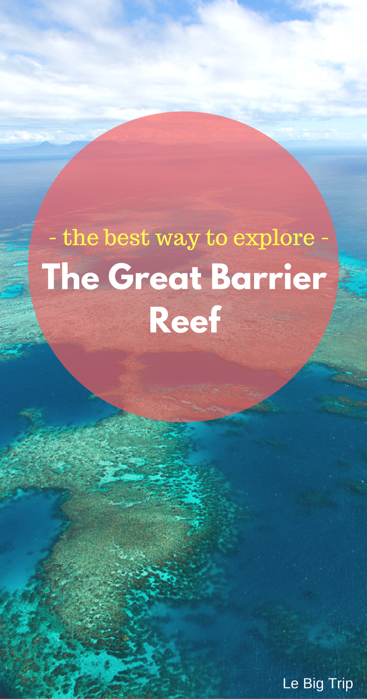 The best way to Explore the Great Barrier Reef